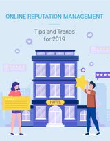 Online Reputation Management: Tips and Trends for Hotels in 2019