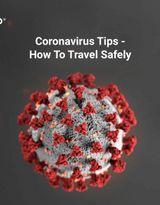 Coronavirus Tips - How To Travel Safely