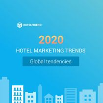 Hospitality and Tourism Marketing Trends 2020