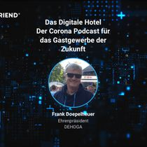 HotelFriend starts podcast for the hospitality industry - this week's guest: Frank Doepelheuer