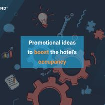 Promotional ideas to boost the hotel's occupancy in post-coronavirus time