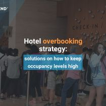 Hotel overbooking strategy: practical challenges and solutions on how to keep occupancy levels high