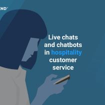 Hotel chatbots and live chats are the two big things in customer service in the post-COVID-19 world