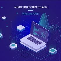 A Hoteliers' Guide to APIs