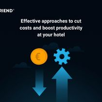 Effective approaches to cut costs and boost productivity at your hotel