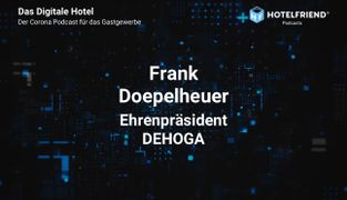 HotelFriend starts podcast for the hospitality industry - today's guest: Frank Doepelheuer