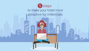 5 steps to make your hotel more attractive for millennials