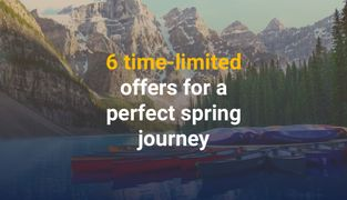 6 Hand-Picked Offers for a Perfect Spring Journey