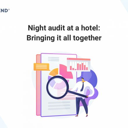 Night audit at a hotel: Bringing it all together