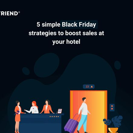 5 simple Black Friday strategies to boost bookings in your hotel