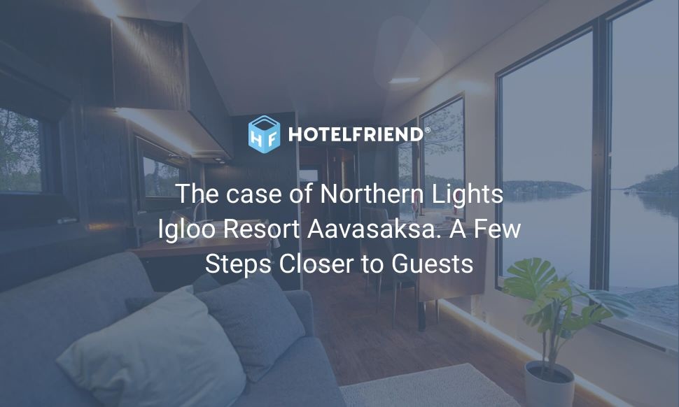 The case of Northern Lights Village Resort. A Few Steps Closer to Guests