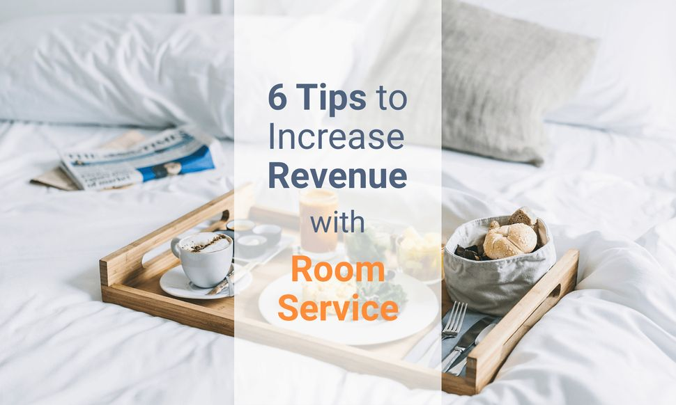 6 Tips to Increase Hotel Revenue Improving Room Service
